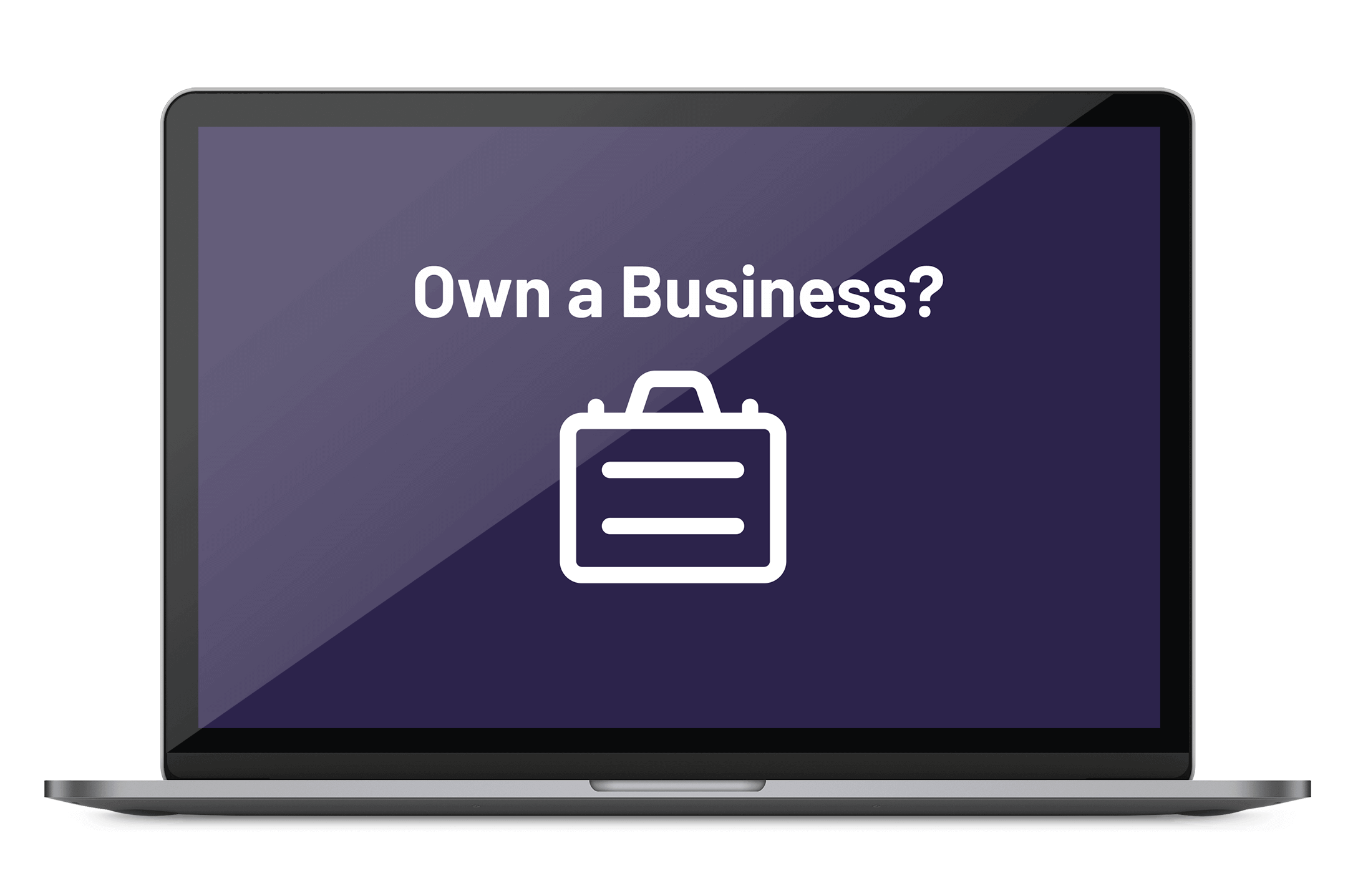 Laptop displaying a text 'Own a Business?' and icon of briefcase